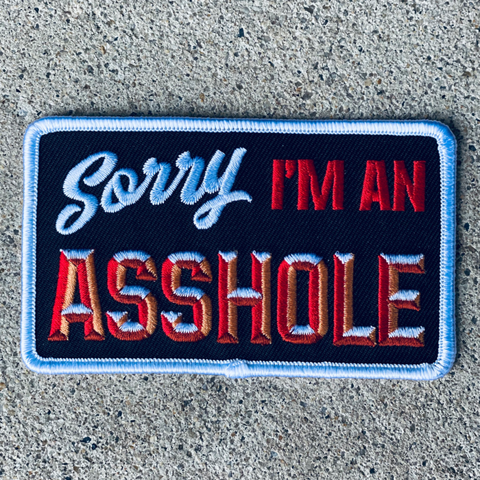 Sorry I'm An Asshole patch