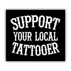Support Your Local Tattooer Sticker