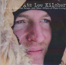 'Gas Cans, Ratchet Straps, and Other Affairs of Plain Living' - Atz Lee Kilcher (CD)