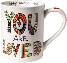 "Our Name is Mud ""You Are Loved"" Porcelain Mug, 16 oz."