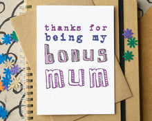"""Thanks For Being My Bonus Mum"" Stepmum Mother's Day Card"