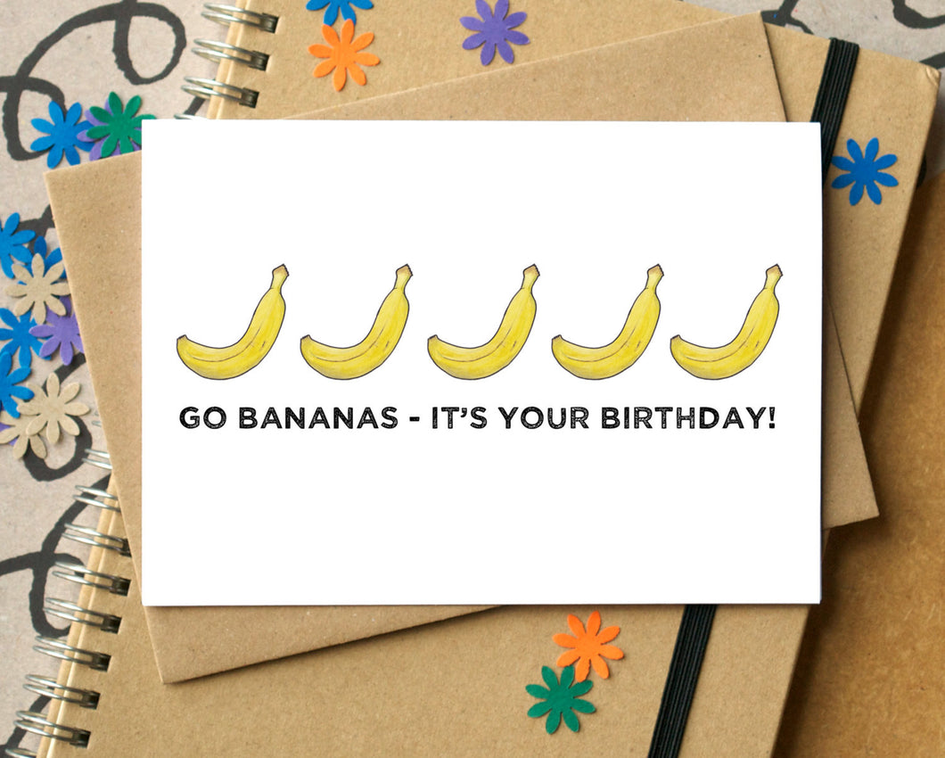 Go Bananas Funny Birthday Card