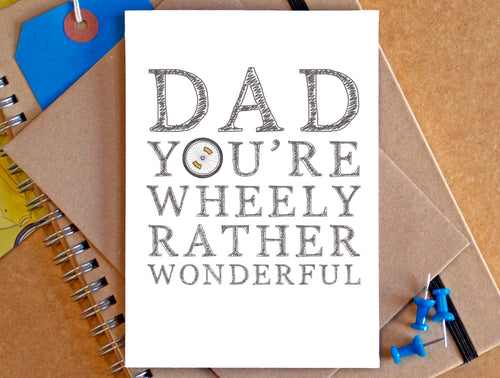 Dad You're Wheely Rather Wonderful Card