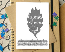 Home is Where My Dad Is Father's Day Card