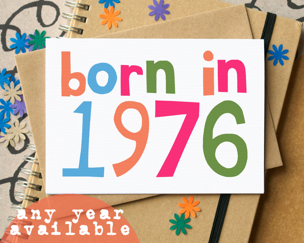 Custom Age Born in... Birthday Card - can be personalised