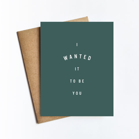 Wanted To Be You - NOTECARD