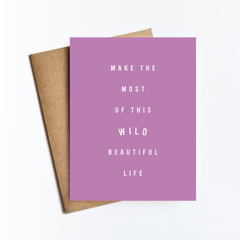 Wild Beautiful Life - NOTECARD
