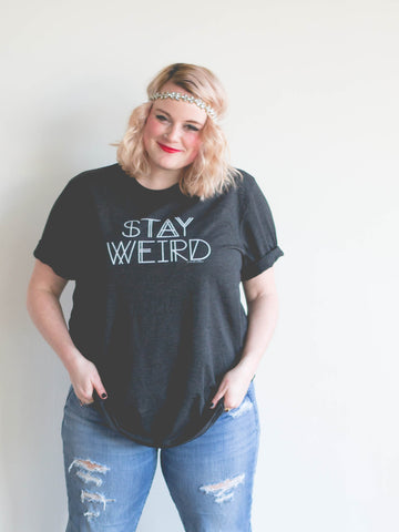 Stay Weird - Unisex Tee Shirt
