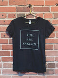You Are Enough - Ladies Distressed Tee