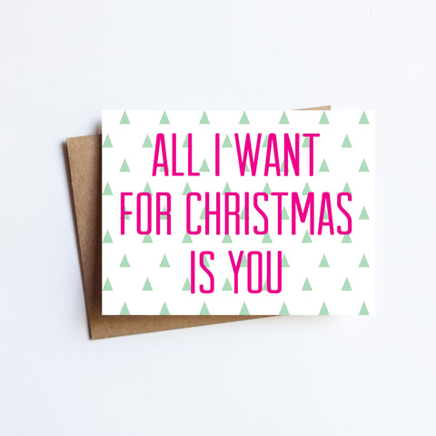 All I Want For Christmas - HOLIDAY NOTECARD