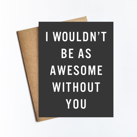 Awesome Without You - NOTECARD