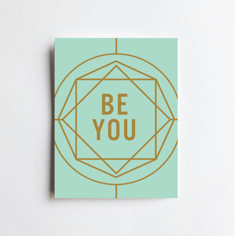Be You - ART PRINT