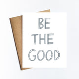 Be The Good - NOTECARD