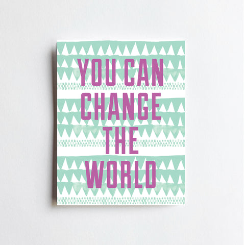 Change The World - ART PRINT