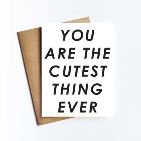 Cutest Thing Ever - NOTECARD