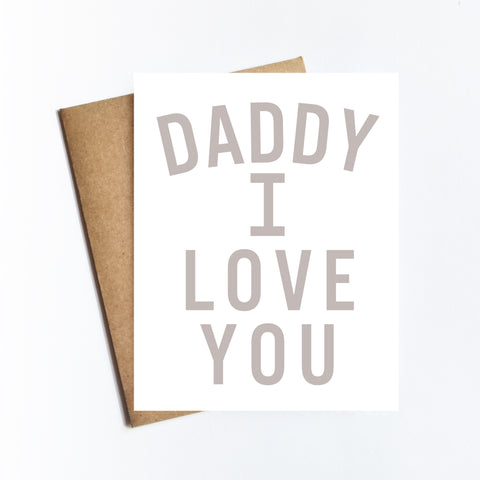 Daddy I Love You - NOTECARD