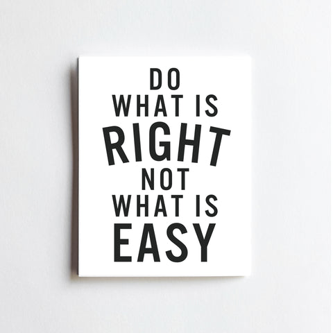 Do What Is Right - ART PRINT