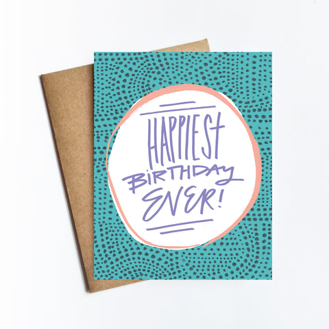 Happiest Birthday Ever - NOTECARD