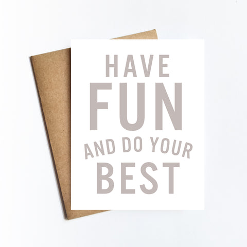 Have Fun Do Your Best - NOTECARD