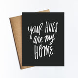 Hugs Are Home - NOTECARD