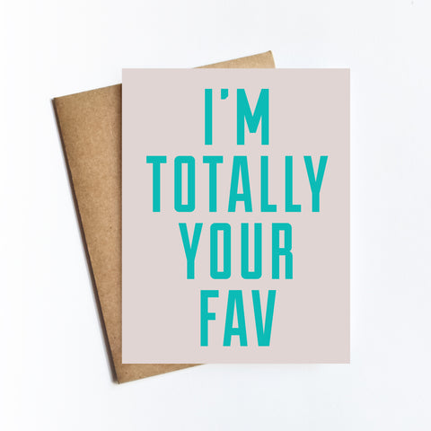 I'm Totally Your Fav - NOTECARD