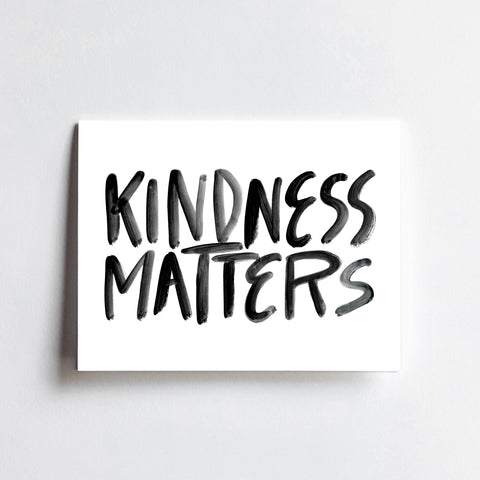 Kindness Matters - ART PRINT