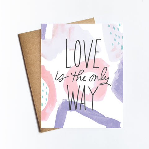 Love Is The Only Way - NOTECARD