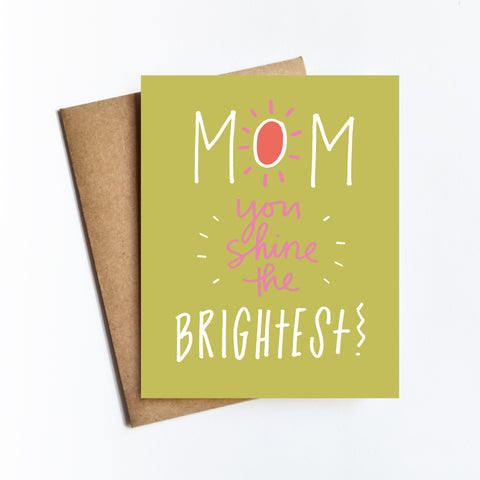 Mom Shine Brightest - NOTECARD