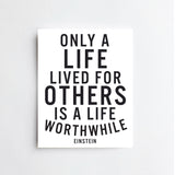Only A Life Quote - ART PRINT