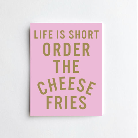Order The Cheese Fries - ART PRINT