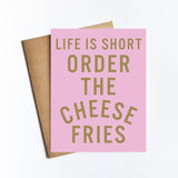 Order The Cheese Fries - NOTECARD