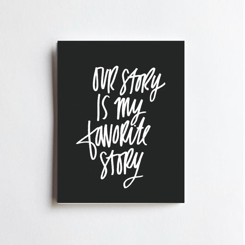 Our Story - ART PRINT