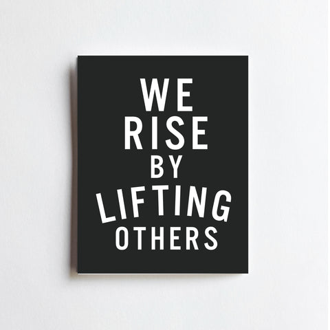 Rise By Lifting Others - ART PRINT