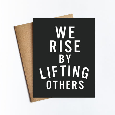 Rise By Lifting Others - NOTECARD
