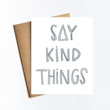 Say Kind Things - NOTECARD