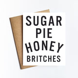 Sugar Pie Honey Britches - NOTECARD