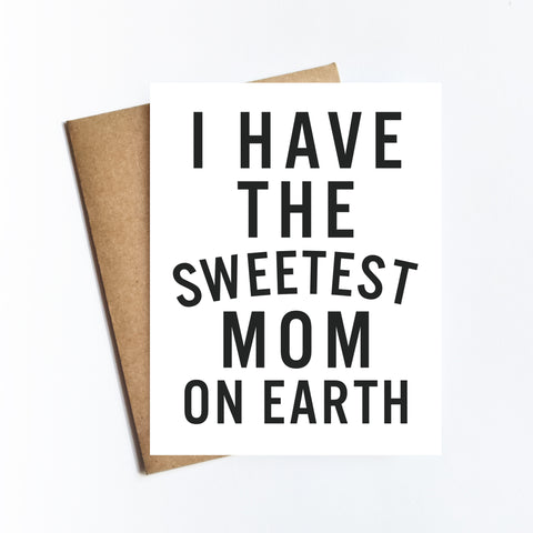 Sweetest Mom On Earth - NOTECARD