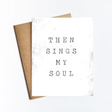 Then Sings My Soul - NOTECARD