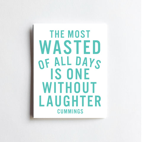 Wasted Of All Days Quote - ART PRINT