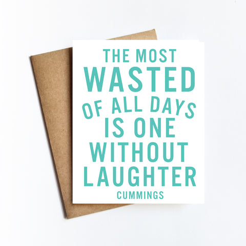 Wasted Of All Days Quote - NOTECARD