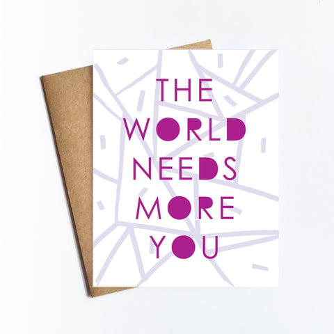 World Needs More You - NOTECARD