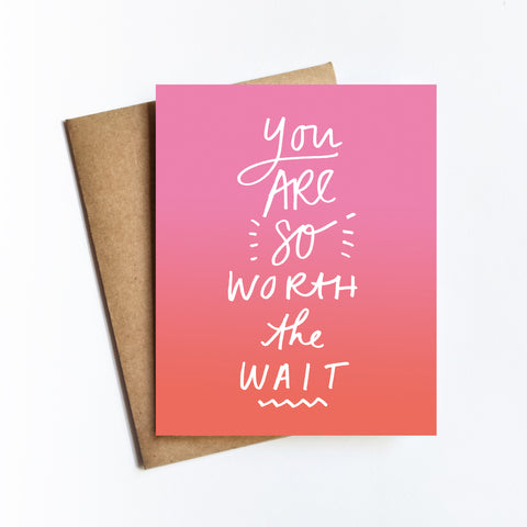 Worth The Wait - NOTECARD
