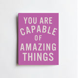 You Are Capable - ART PRINT