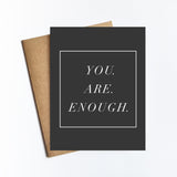 You Are Enough - NOTECARD