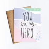 You Are My Hero - NOTECARD