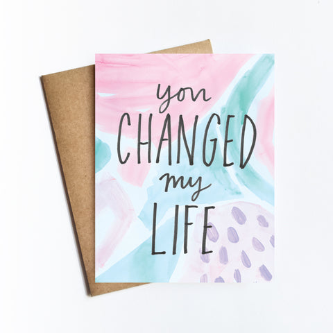 You Changed My Life - NOTECARD