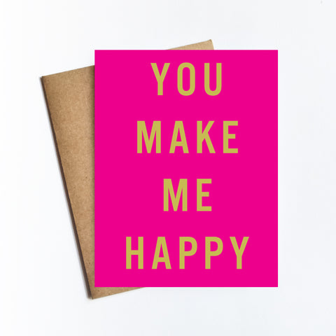 You Make Me Happy - NOTECARD