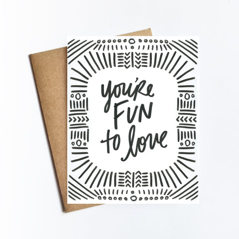 You're Fun To Love - NOTECARD