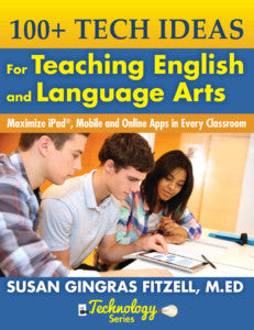 100+ Tech Ideas for Teaching English and Language Arts (paperback)