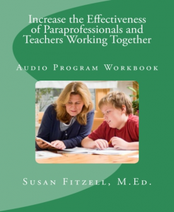 Increase the Effectiveness of Paraprofessionals and Teachers Working Together: Audio Program Workbook (paperback)